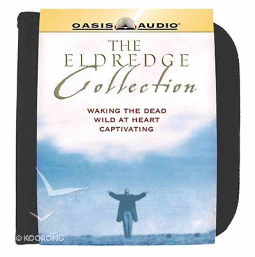 The Eldredge Collection: Waking the Dead, Wild At Heart, Captivating CD