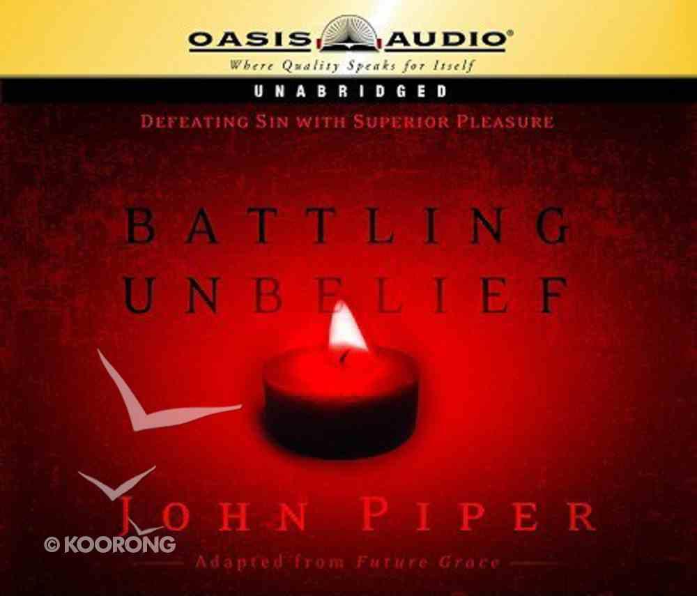 Battling Unbelief (Unabridged, 4 Cds) CD