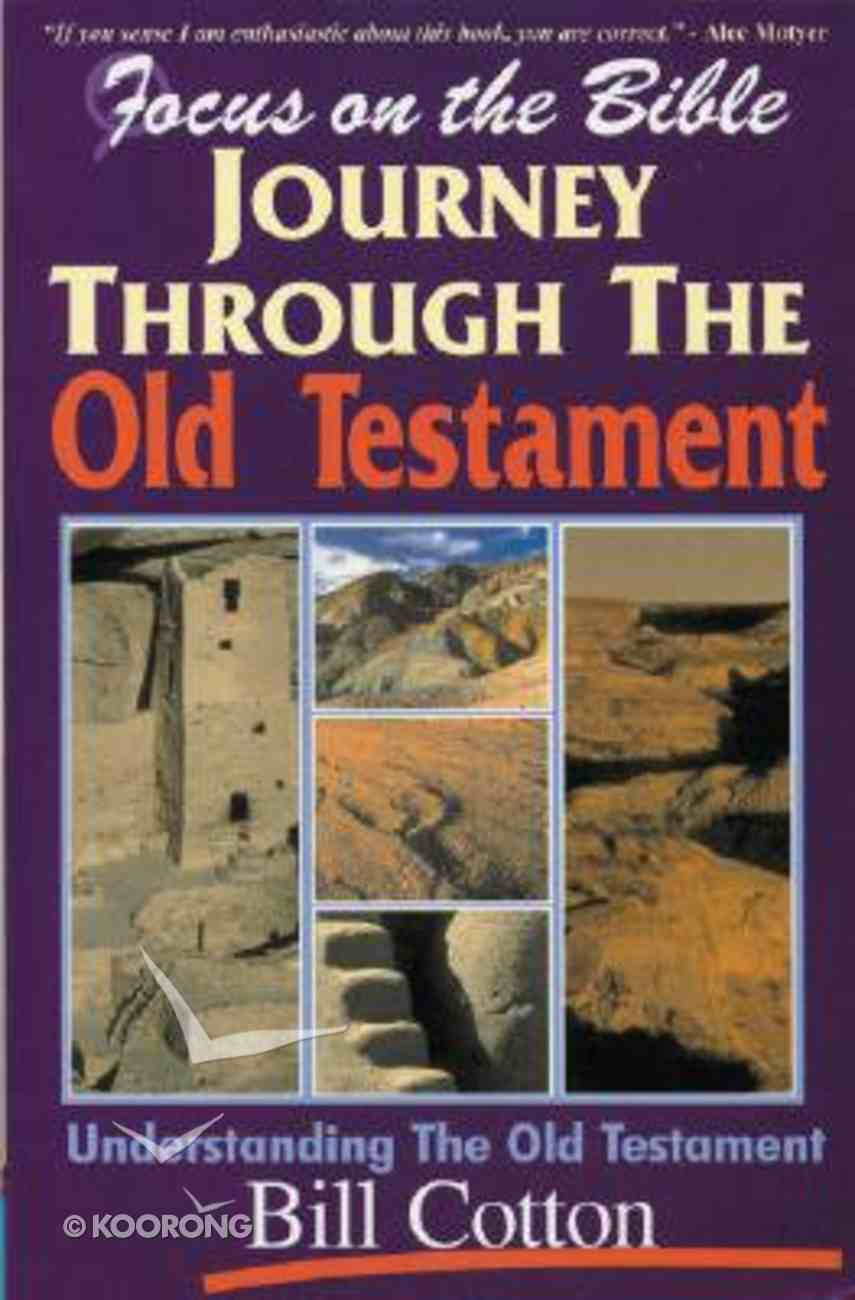 Journey Through the Old Testament (Focus On The Bible Commentary Series) Paperback
