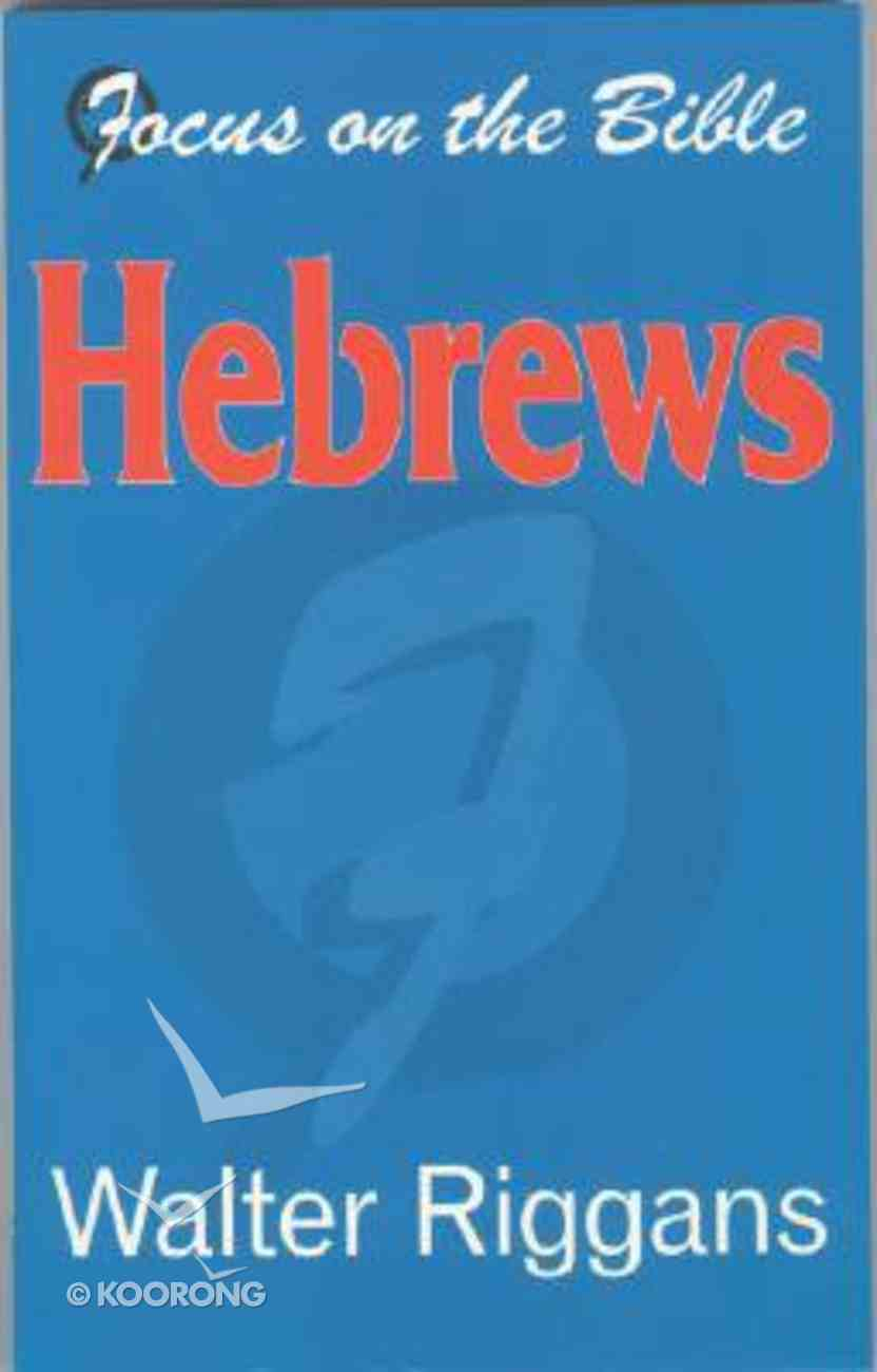 Hebrews (Focus On The Bible Commentary Series) Paperback