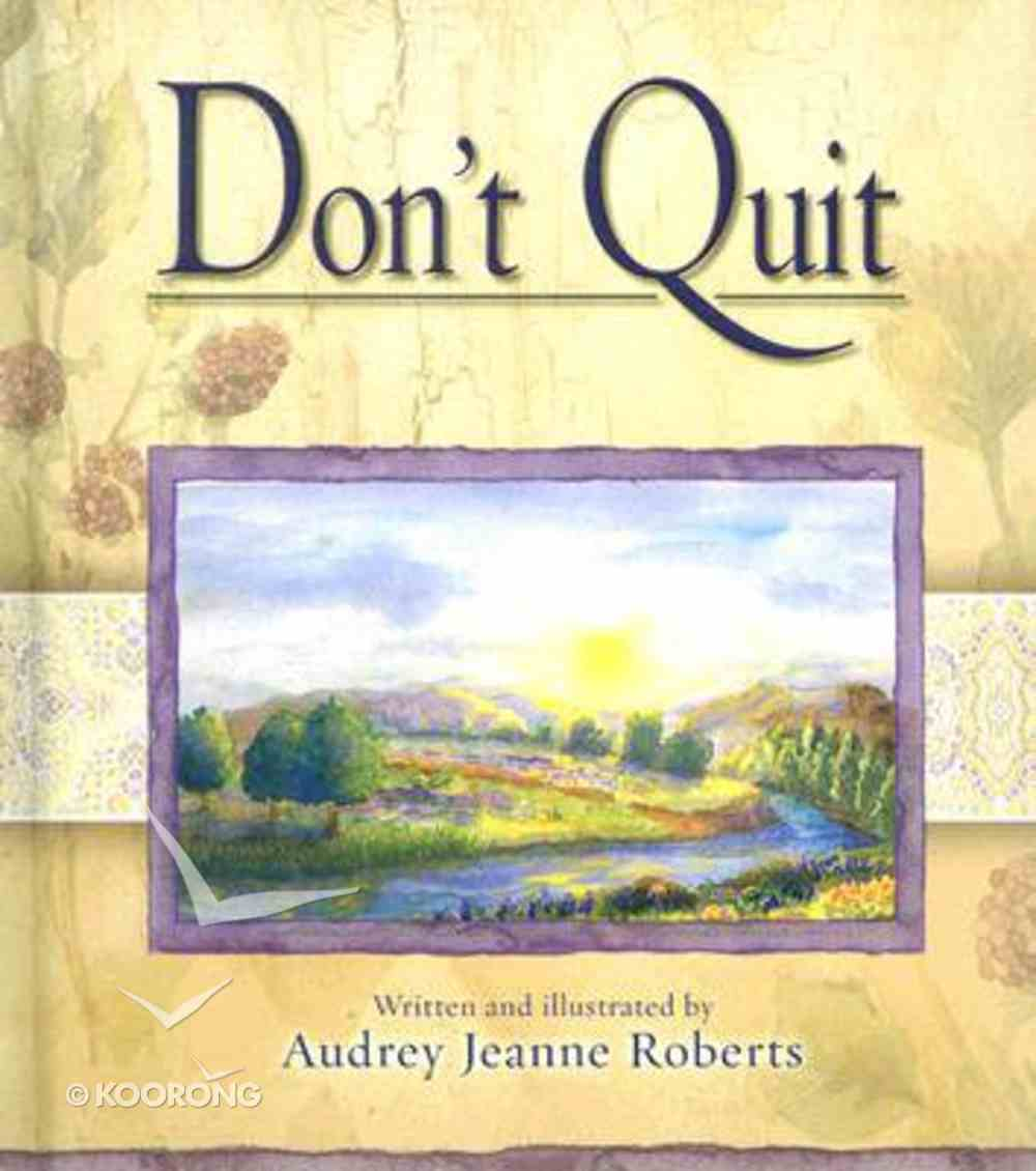 Don't Quit (Spirit Lifters Gifts Series) Hardback