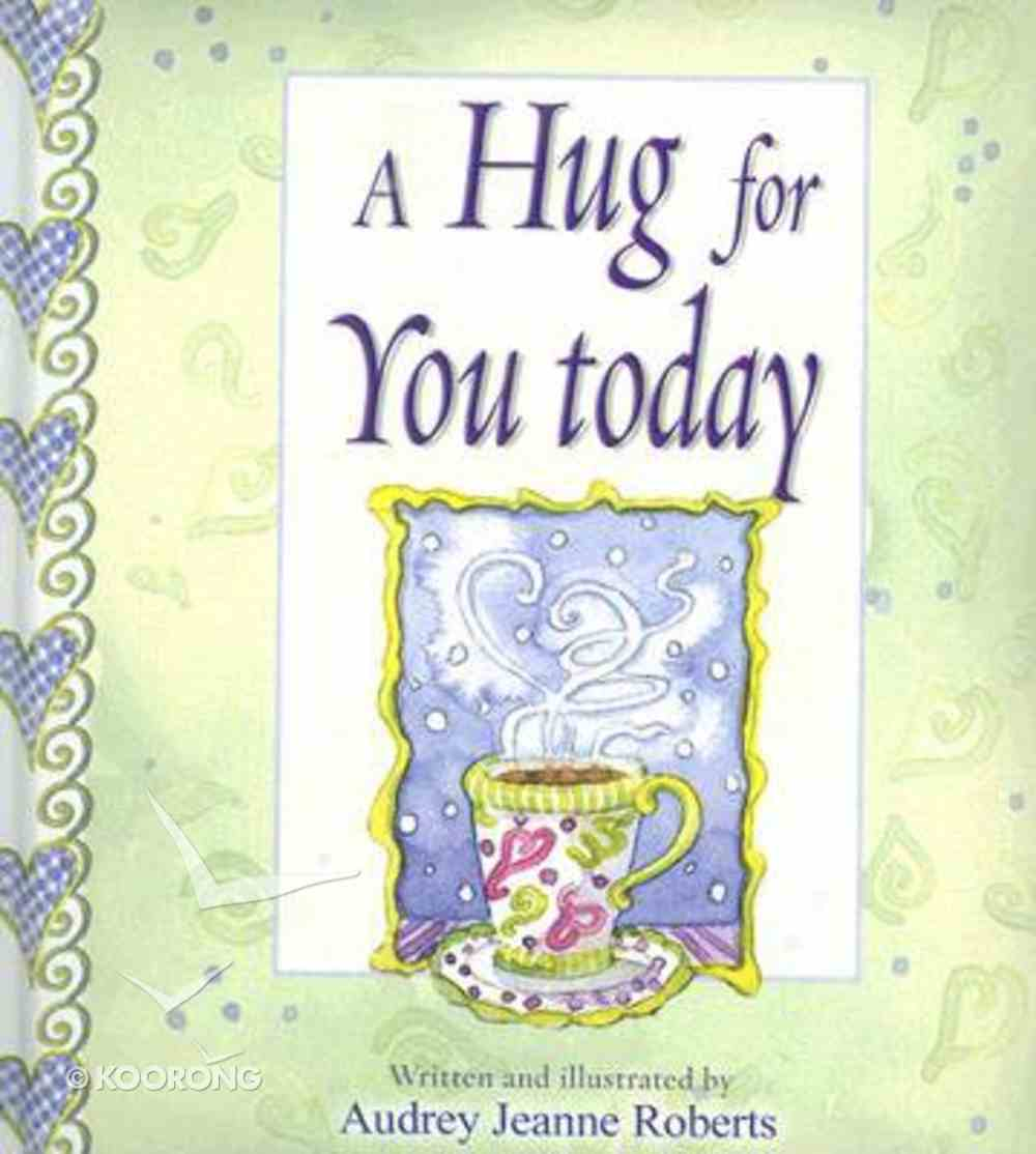 A Hug For You Today (Spirit Lifters Gifts Series) Hardback