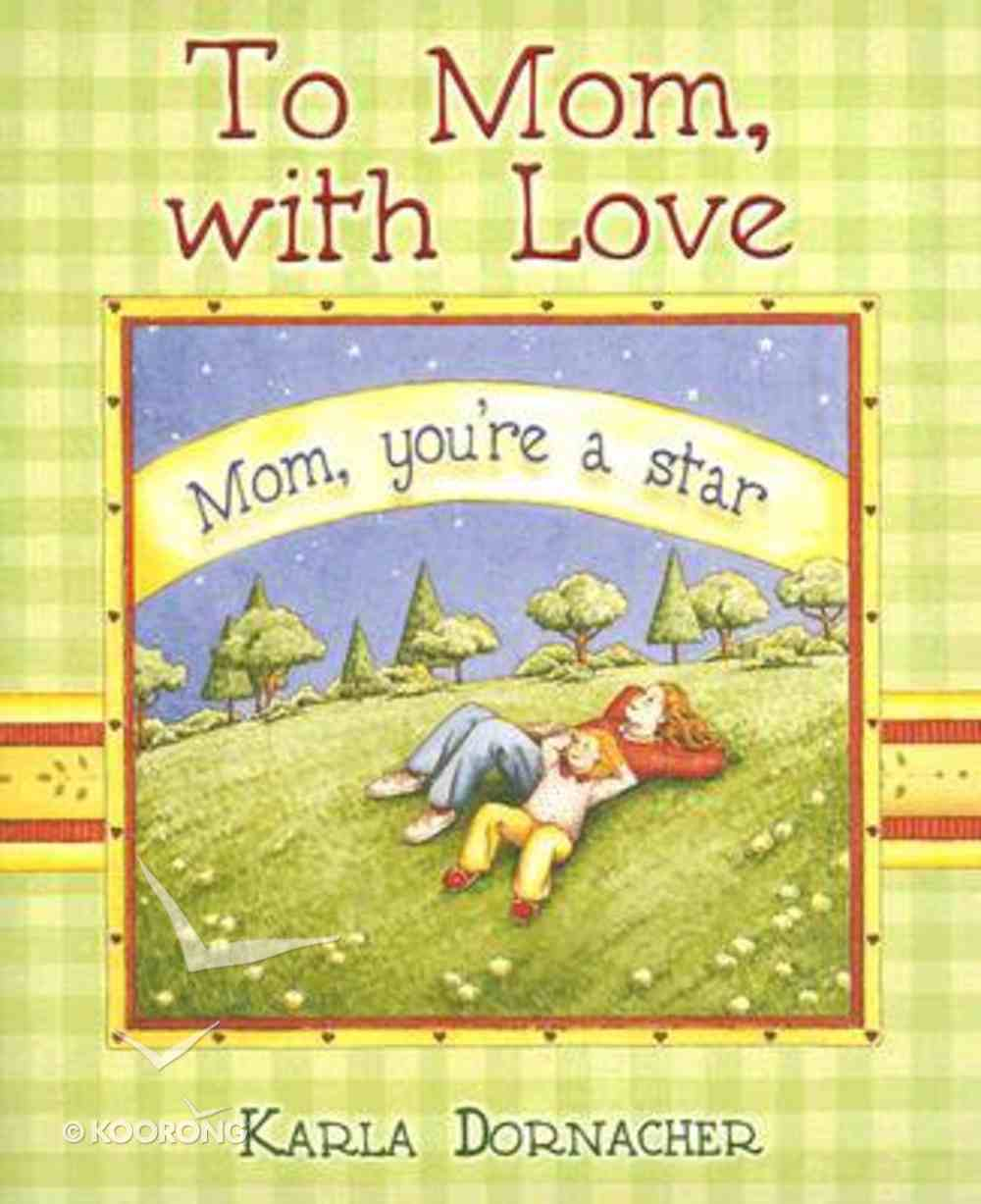To Mom, With Love (Spirit Lifters Gifts Series) Hardback