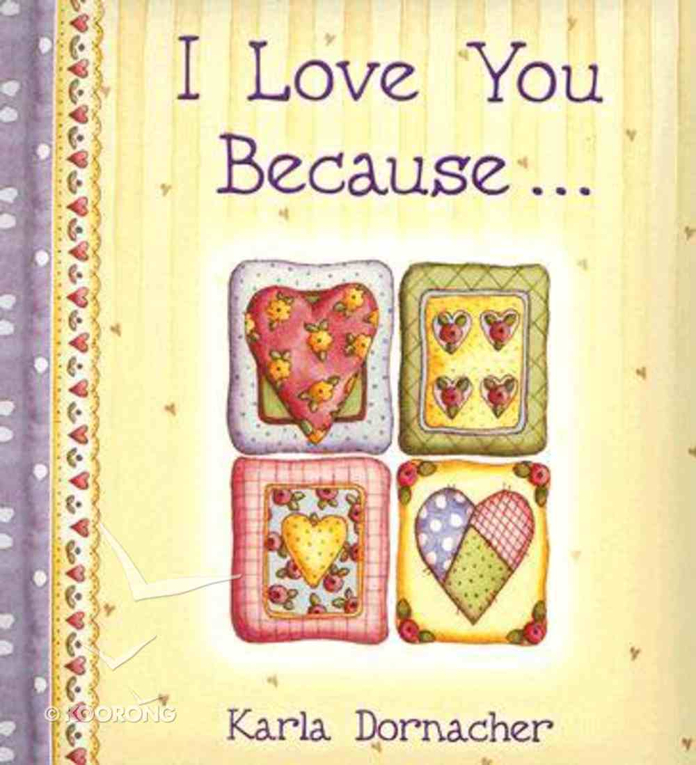 I Love You Because (Spirit Lifters Gifts Series) Hardback