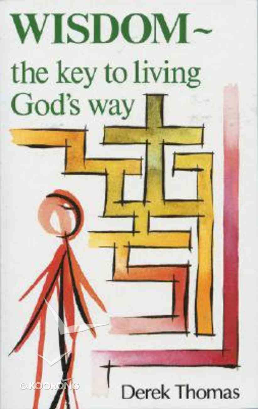 Wisdom - the Key to Success Paperback