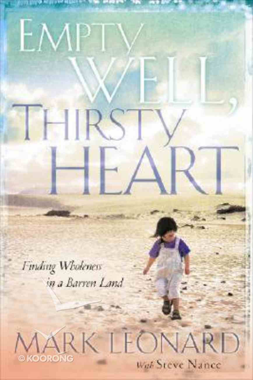 Empty Well, Thirsty Heart Hardback