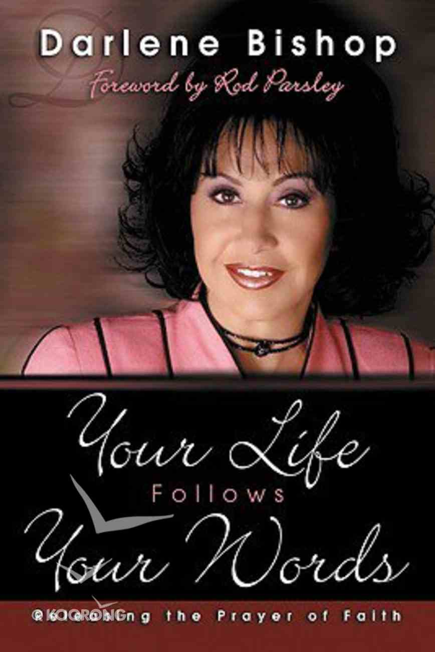 Your Life Follows Your Words Paperback
