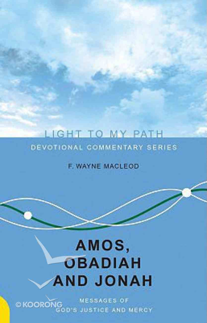 Amos, Obadiah and Jonah (Light To My Path Devotional Commentary Series) Paperback