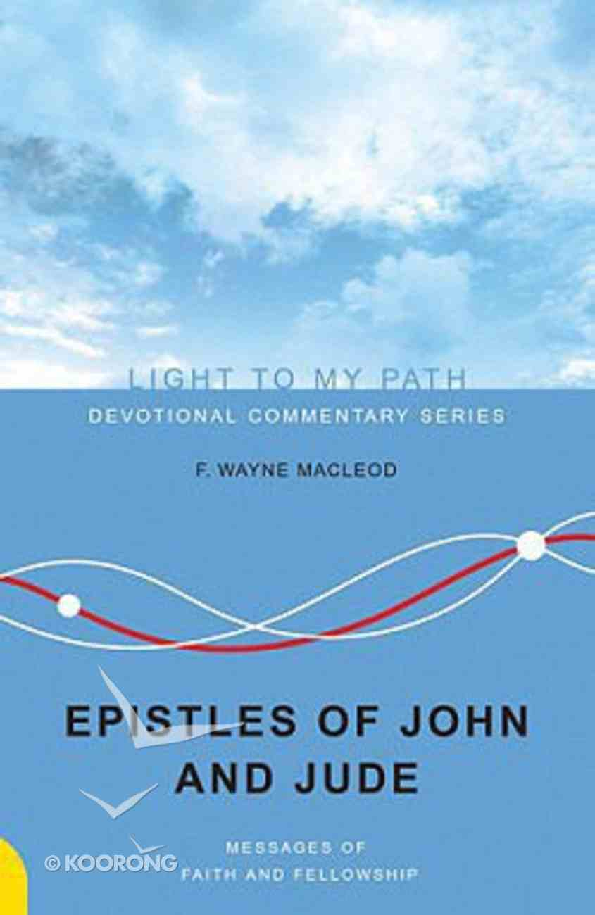 The Epistles of John and Jude (Light To My Path Devotional Commentary Series) Paperback