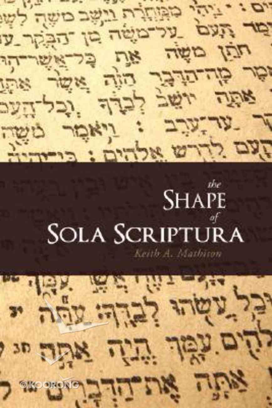 The Shape of Sola Scriptura Paperback