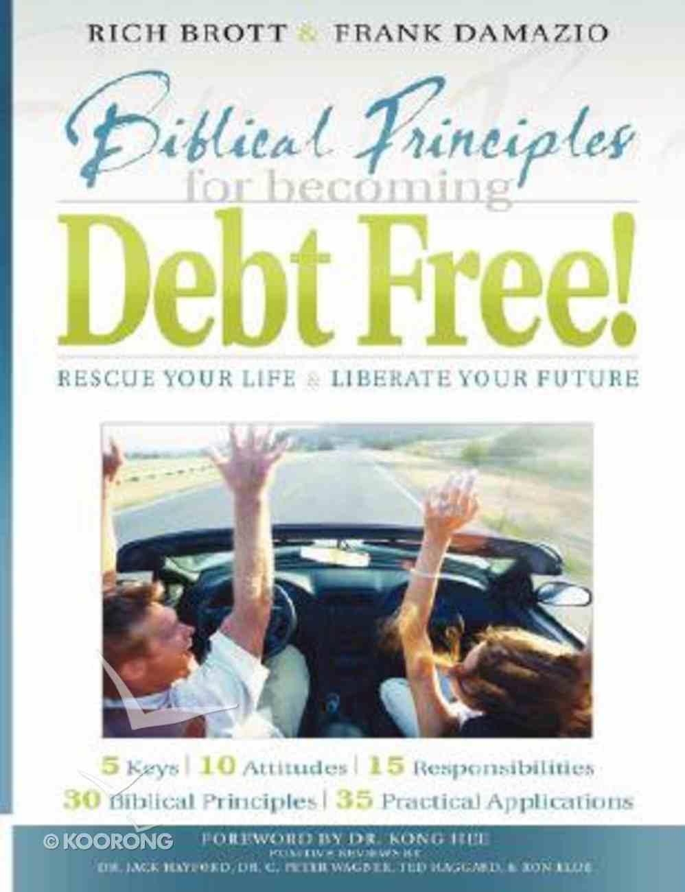Biblical Principles For Becoming Debt Free! Paperback