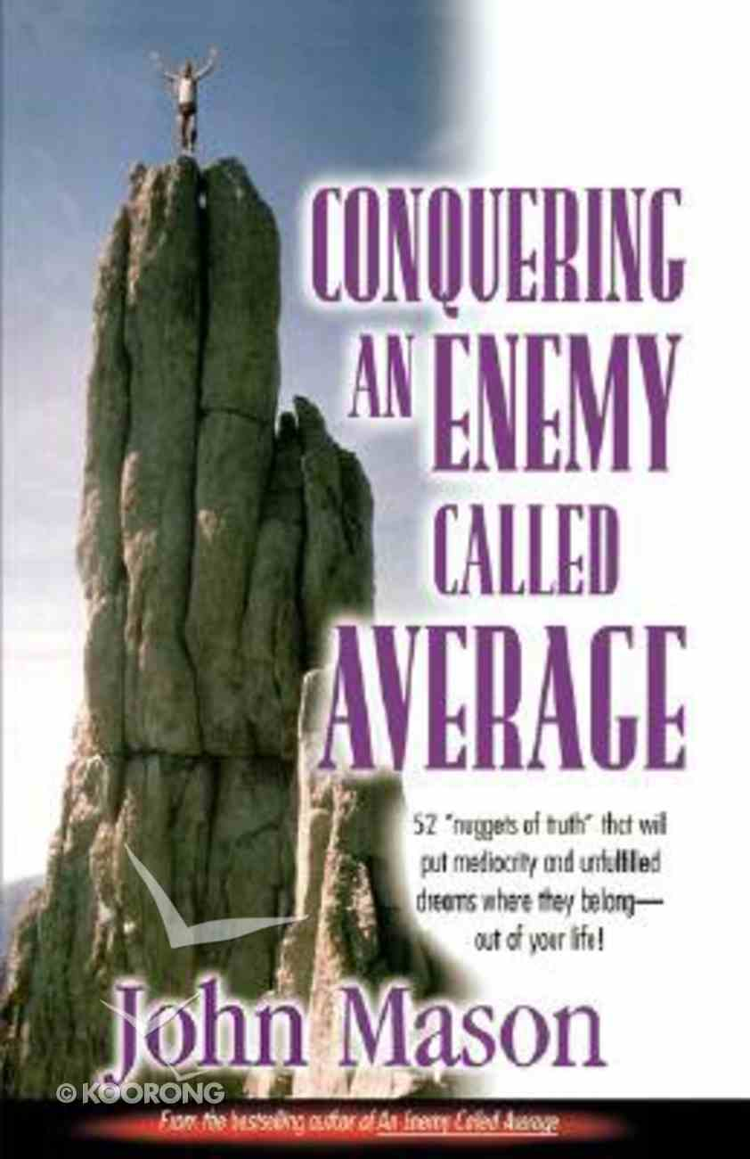 Conquering An Enemy Called Average Paperback