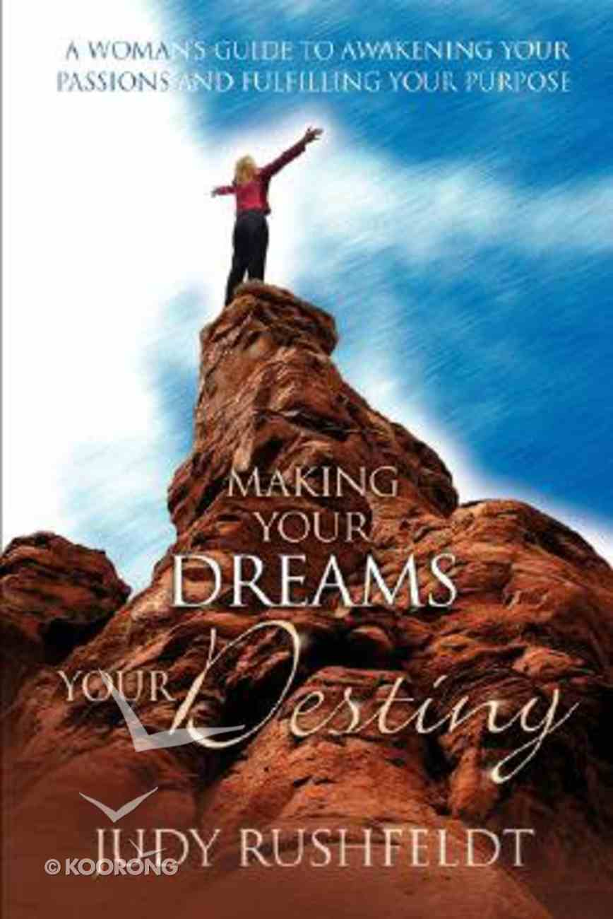 Making Your Dreams Your Destiny Paperback