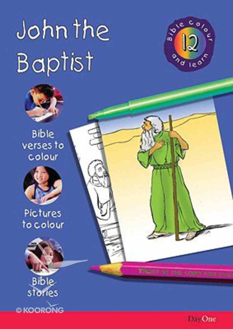John the Baptist (#12 in Bible Colour And Learn Series) Paperback