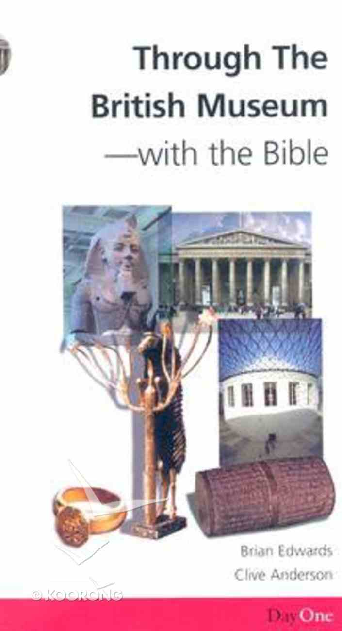 Travel Through the British Museum - With the Bible (Day One Travel Guides Series) Paperback