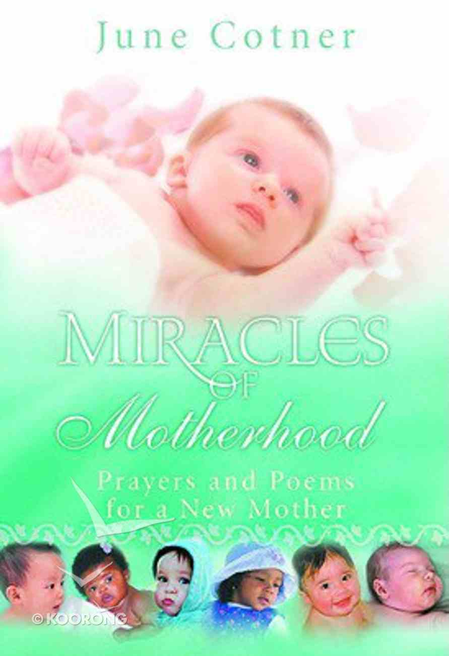 Miracles of Motherhood Hardback