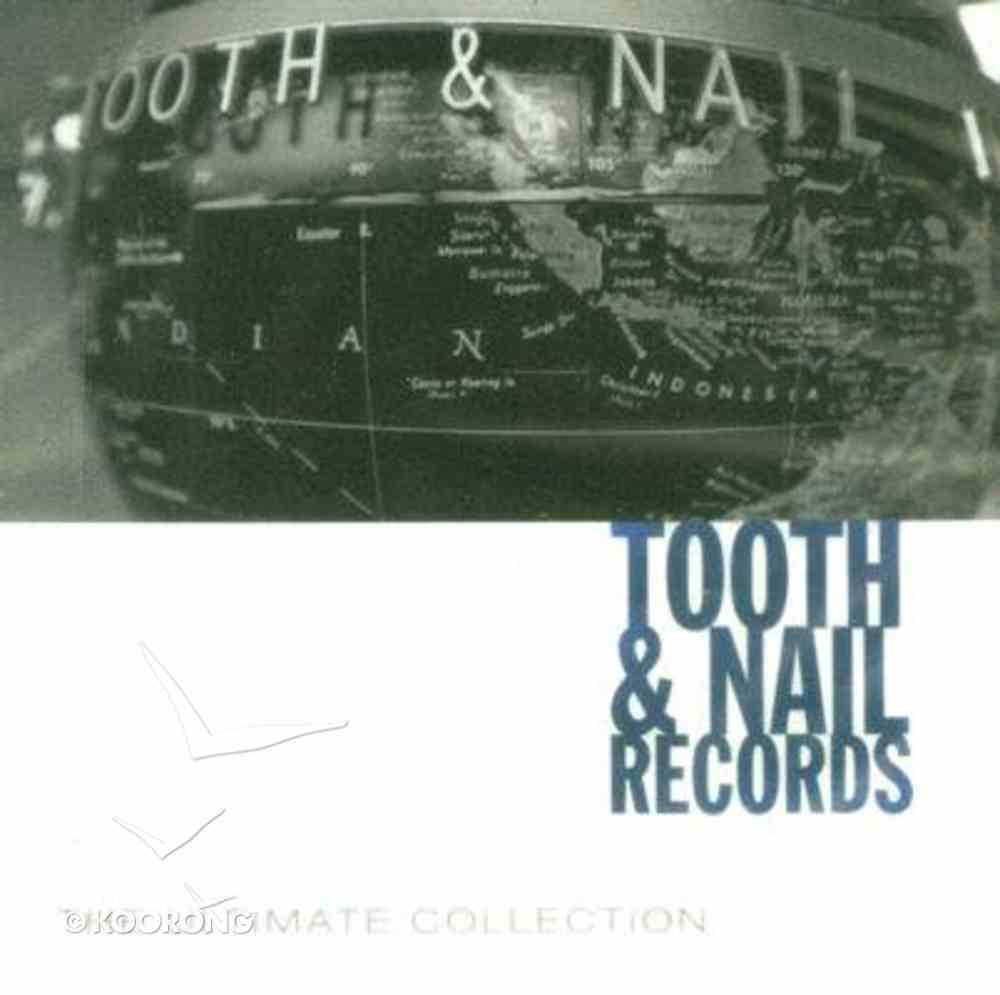 Ultimate Collection: Tooth and Nail CD