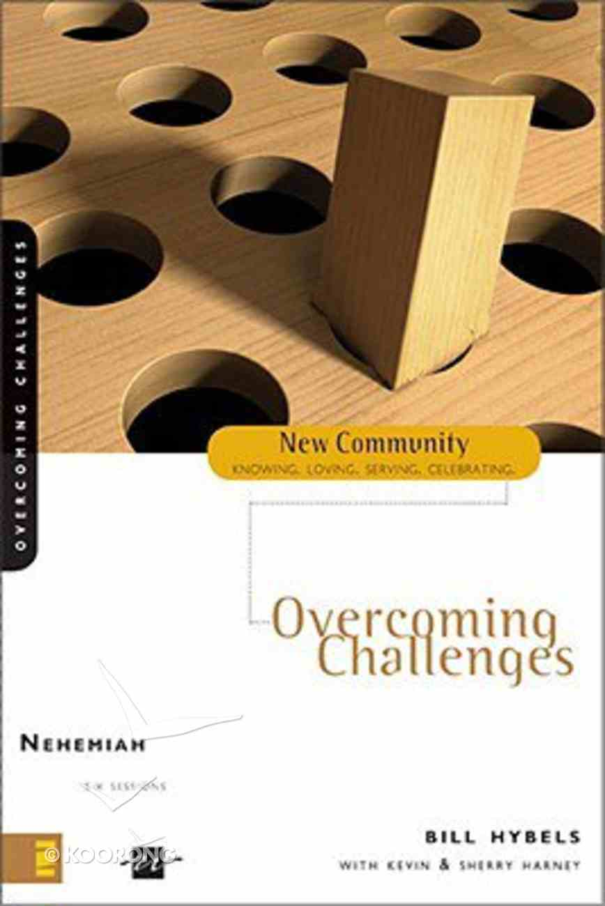 Nehemiah - Overcoming Challenges (New Community Study Series) Paperback