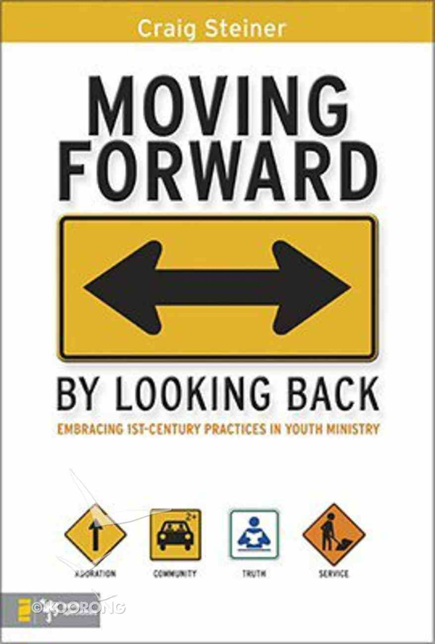 Moving Forward By Looking Back Paperback