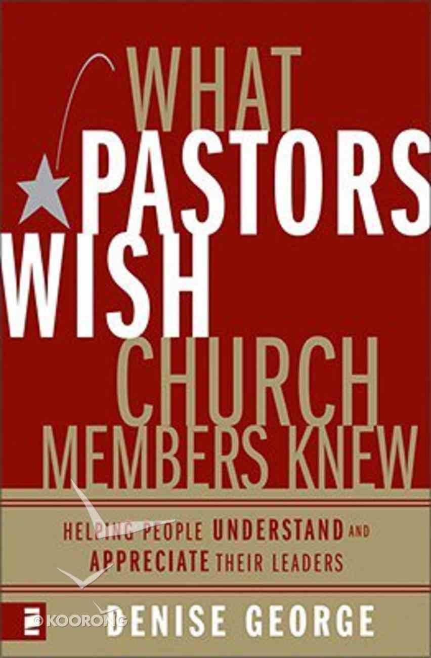 What Pastors Wish Church Members Knew Hardback