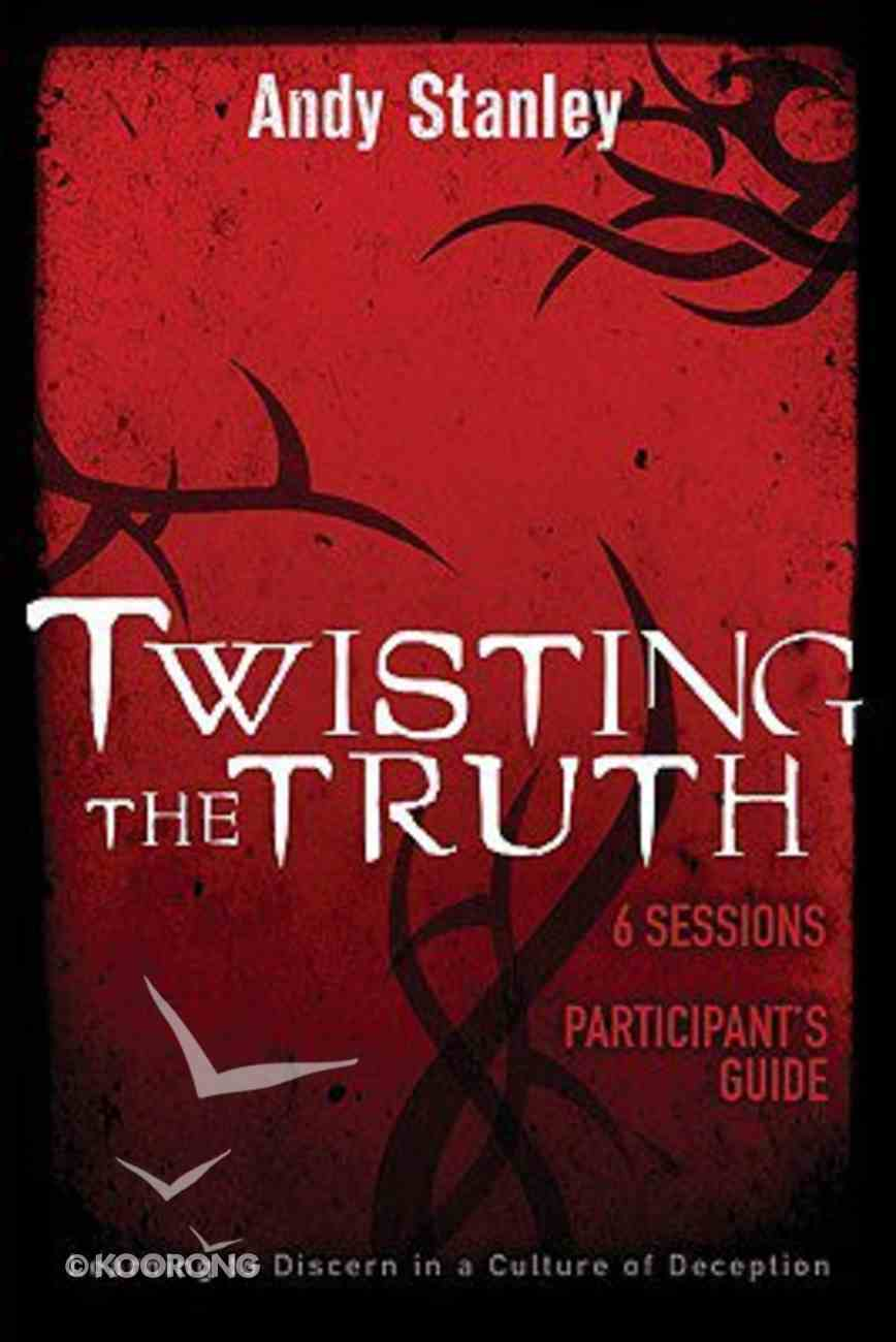 Twisting the Truth (Participant's Guide) Paperback