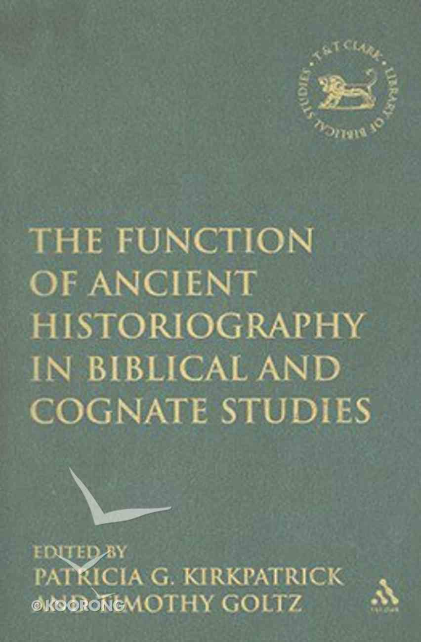 Function of Ancient Historiography in Biblical and Cognate Studies Hardback