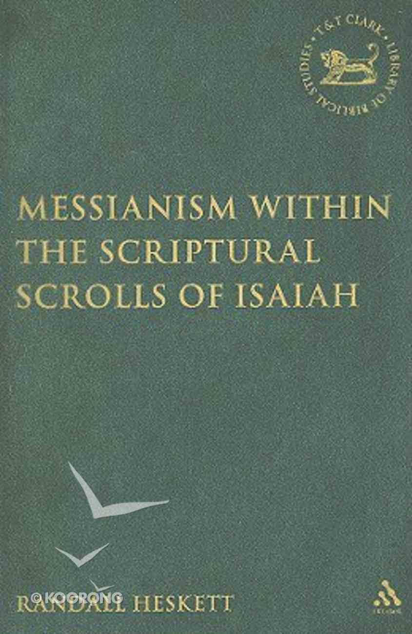 Messianism Within the Scriptural Scroll of Isaiah Hardback