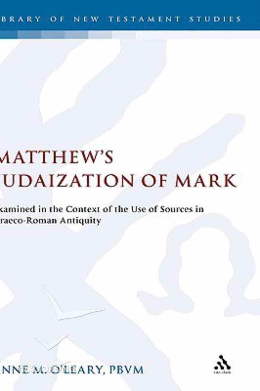 Matthew's Judaization of Mark Hardback