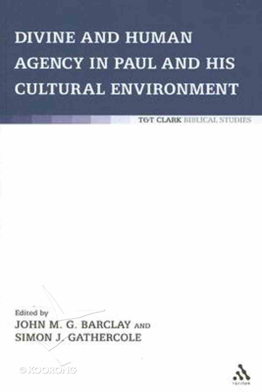 Divine and Human Agency in Paul and His Cultural Environment Paperback