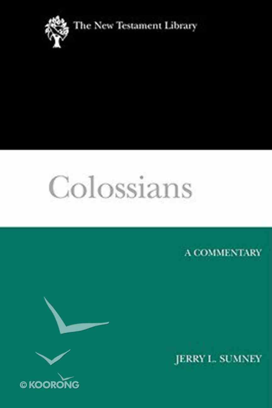 Colossians (New Testament Library Series) Hardback
