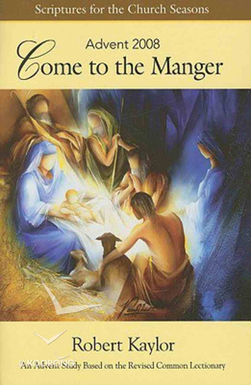 Advent 2008: Come to the Manger (Student Book) Paperback