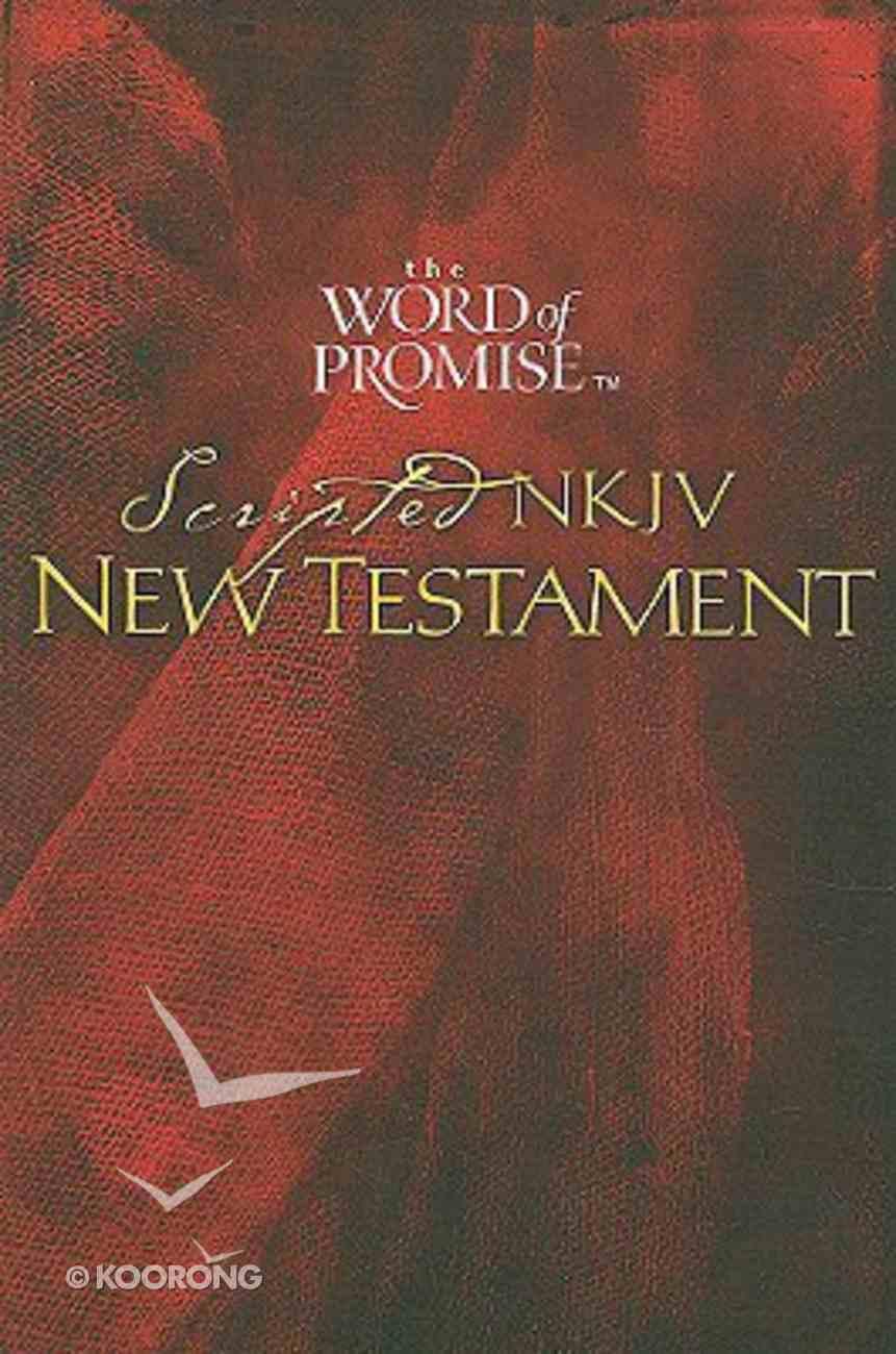 NKJV Word of Promise Scripted New Testament Paperback