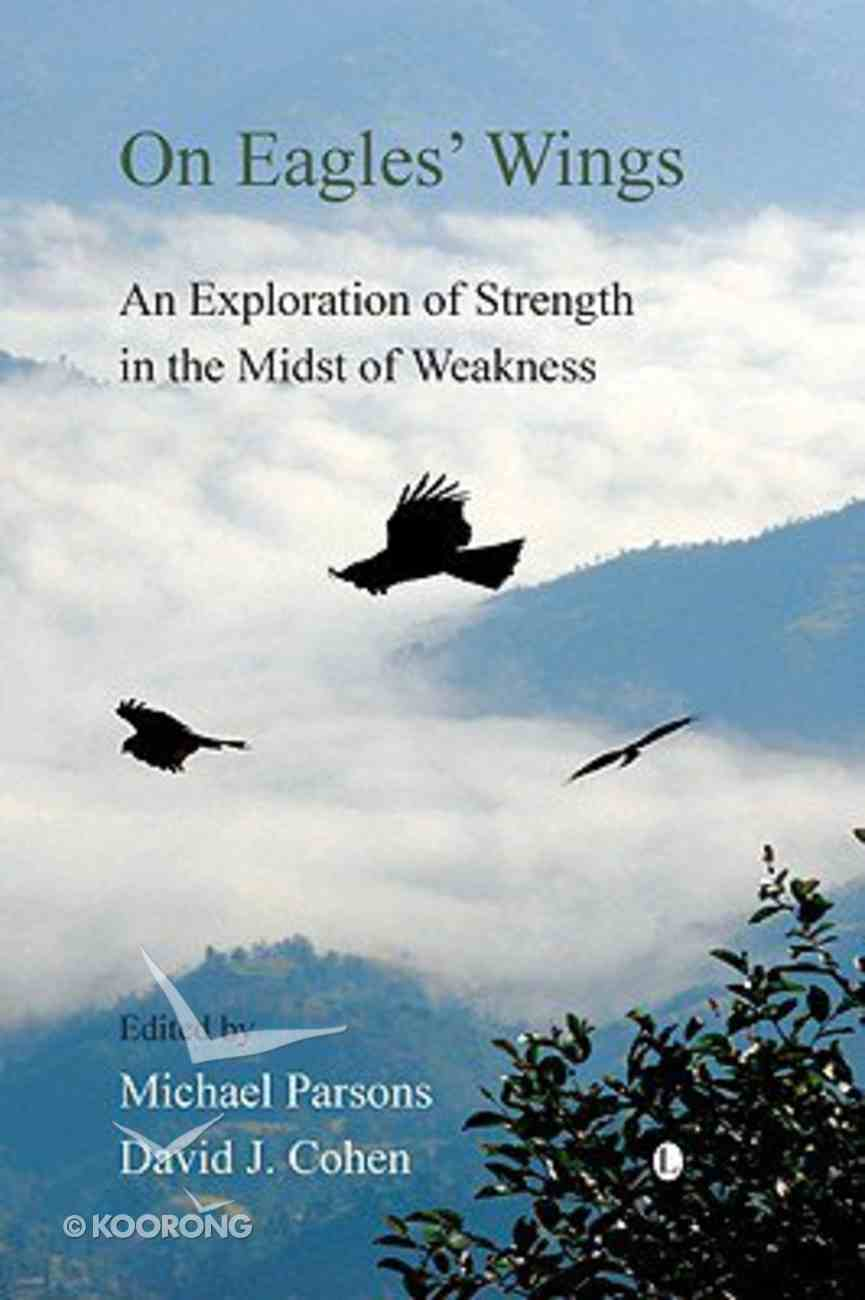On Eagles' Wings: An Exploration of Strength in the Midst of Weakness Paperback