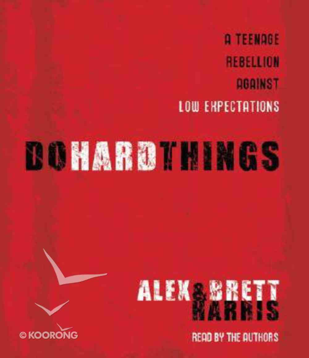 Do Hard Things: A Teenage Rebellion Against Low Expectations. Abridged, 3 CDS CD