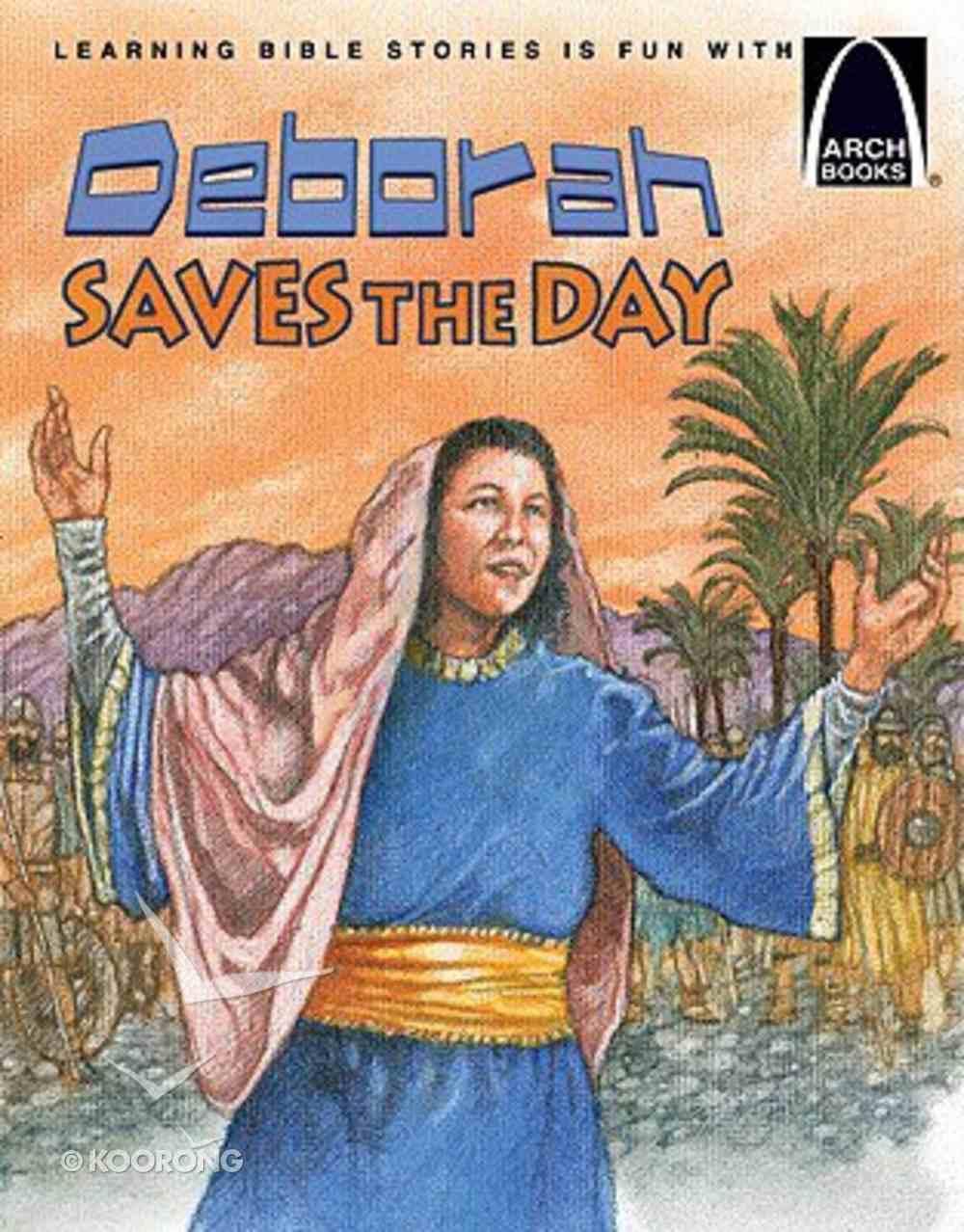 Deborah Saves the Day (Arch Books Series) Paperback