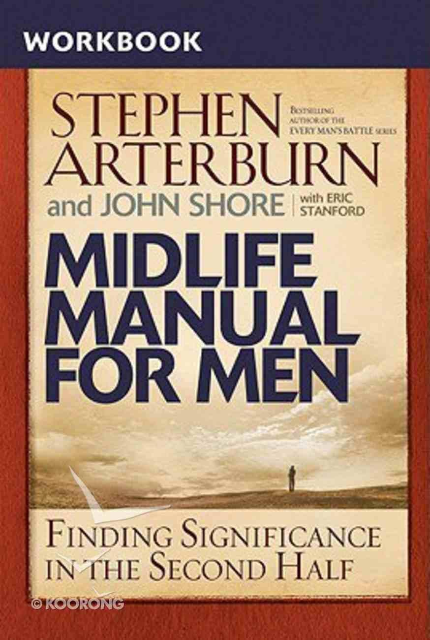 Midlife Manual For Men (Workbook) (Life Transitions Series) Paperback