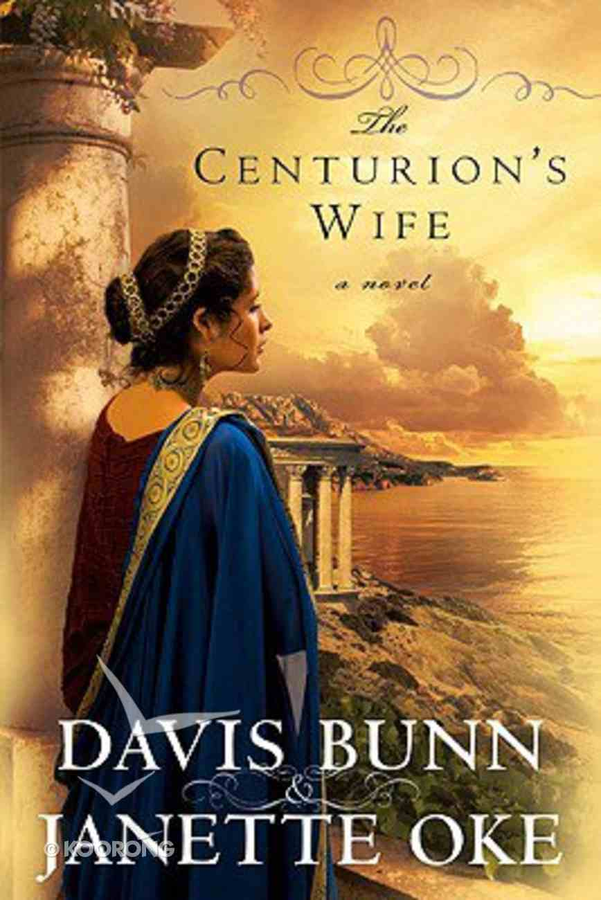 The Centurian's Wife (#1 in Acts Of Faith Series) Hardback