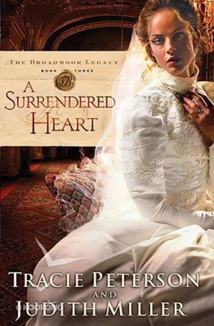 A Surrendered Heart (Large Print) (#03 in The Broadmoor Legacy Series) Paperback