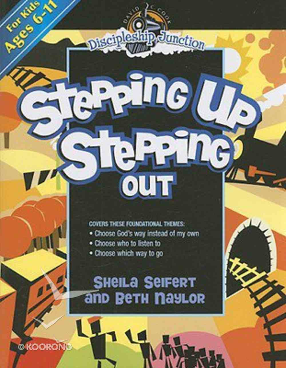 Stepping Up Stepping Out (Discipleship Junction Series) Paperback