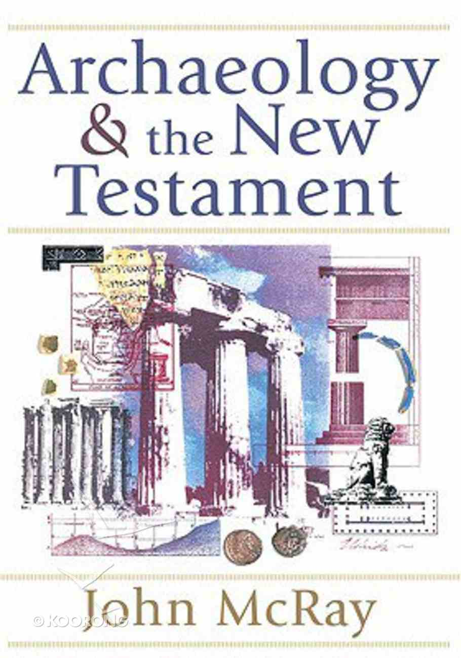 Archaeology and the New Testament Paperback