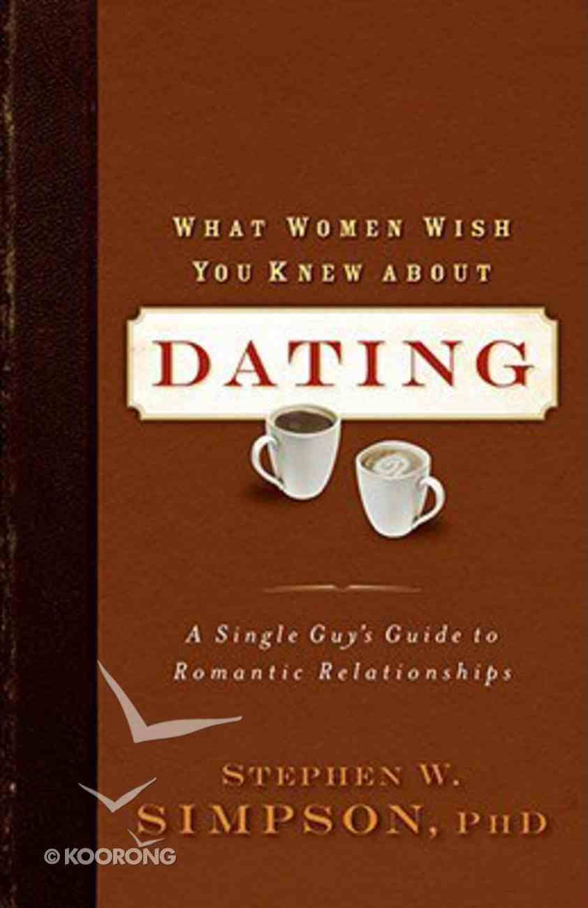 What Women Wish You Knew About Dating Paperback