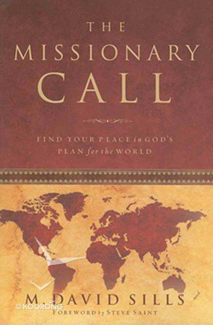 The Missionary Call: Find Your Place in God's Plan For the World Paperback