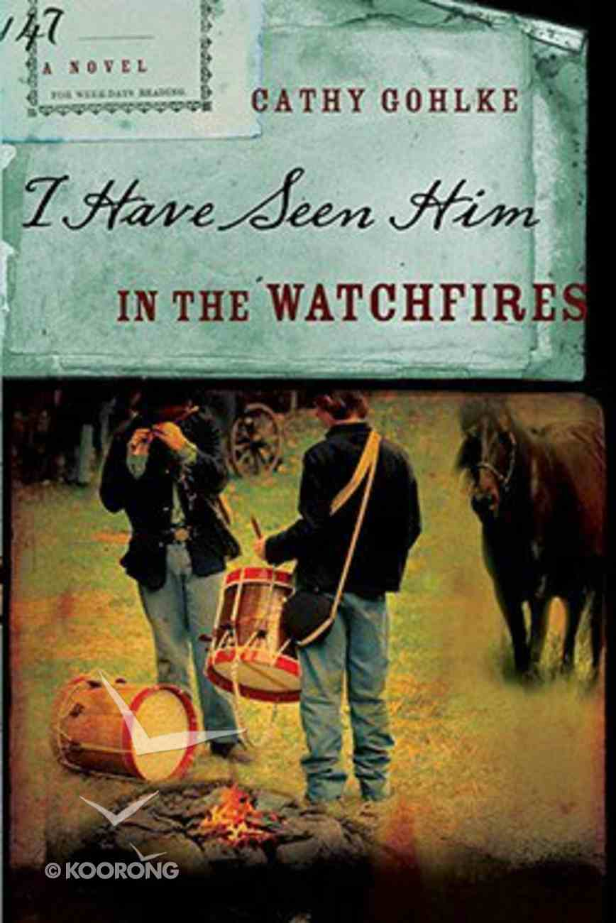 I Have Seen Him in the Watchfires Paperback