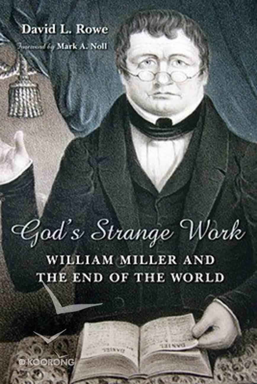 Lrn: God's Strange Work (William Miller) (Library Of Religious Biography Series) Paperback