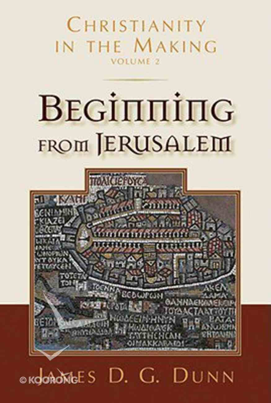 Christianity in the Making #02: Beginning From Jerusalem Hardback