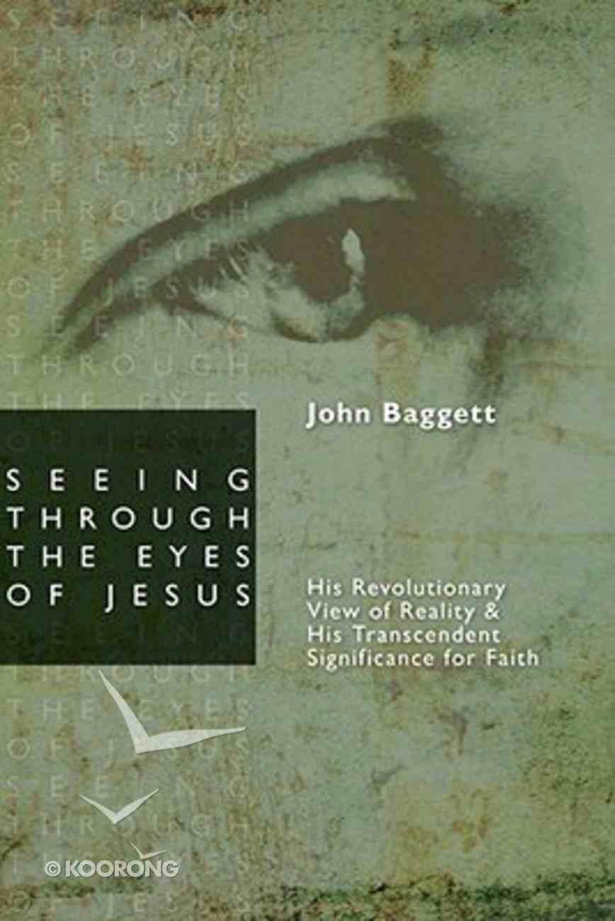 Seeing Through the Eyes of Jesus Paperback