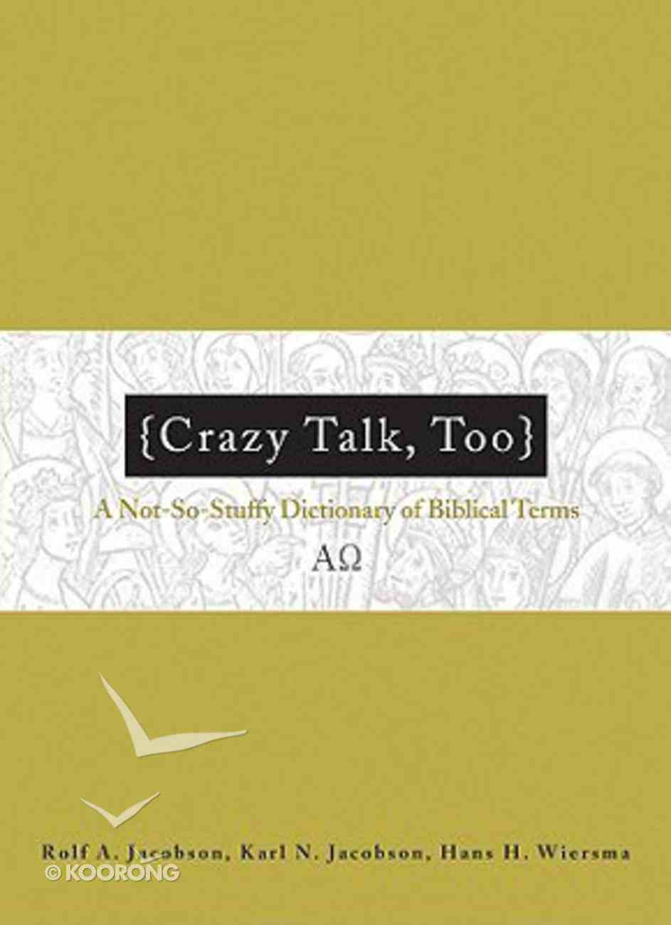 Crazy Book: A Not-So-Stuffy Dictionary of Biblical Terms Paperback