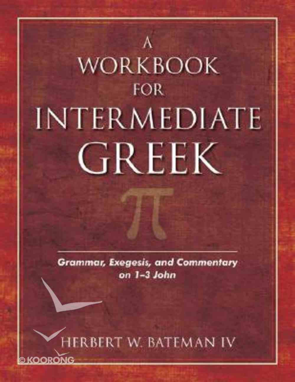 A Workbook For Intermediate Greek Paperback