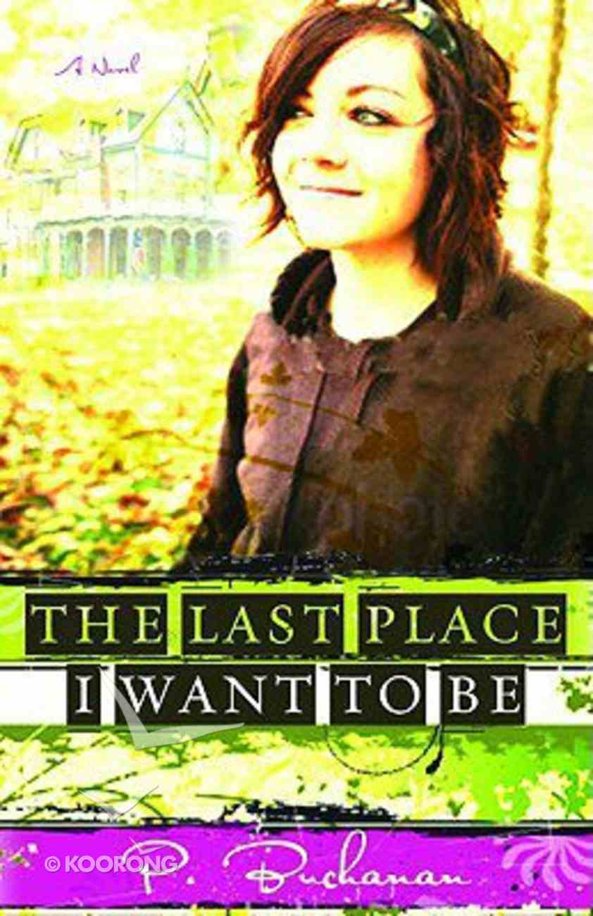 The Last Place I Want to Be Paperback