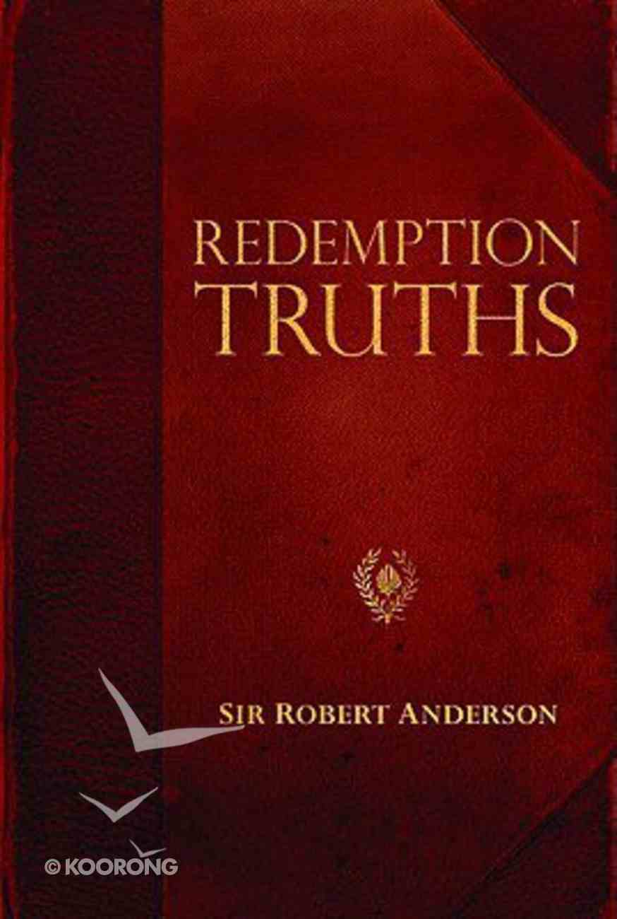 Redemption Truths (Robert Anderson Classic Library Series) Paperback